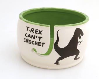 CROCHET bowl, T-Rex can't crochet, ceramic yarn bowl, yarn keeper, crochet supplies
