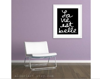 La Vie Est Belle Art Print - Life is Beautiful Wall Art - Black and White Quote Poster - 16x20 Wall Art  - Modern Home Decor