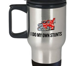 Tow Truck Travel Mug - Wrecker Gift - Wrecker Driver - I Do My Own Stunts