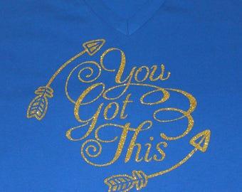 You Got This! Inspirational t-shirts