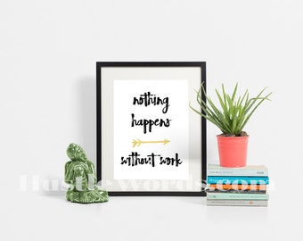 Nothing Happens Without Work Watercolor Business Signs Printable Art Motivational Poster Typography Printable CEO Success Eat Pray Hustle