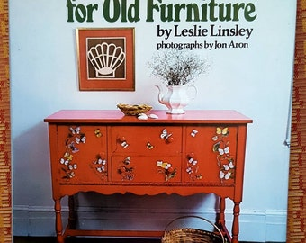 New Ideas for Old Furniture by Leslie Linsley/Furniture Repurposing/Reference Book