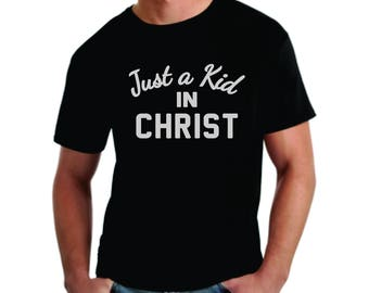 Just a Kid in Christ T-shirts