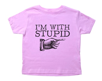 I'M WITH STUPID Crew Neck, Toddler Tee, Funny Kids Tee, Kids Tshirt, Kids Shirt, I'm With Stupid Crew Neck Tee, Stupid Toddler Shirt