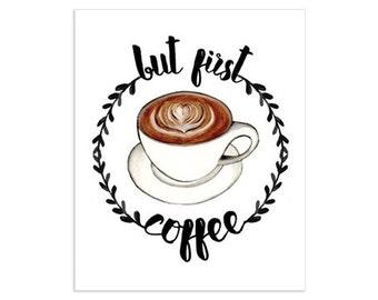 But First Coffee Art Print