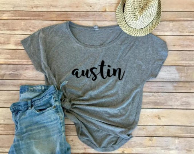 AUSTIN Dolman Tee - Texas Shirt - Women's Shirt - Women's Clothing - Austin, Texas - Gift for Mom - Gift for Her - Triblend Tee - Dolman