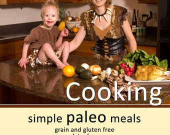 Cookbook, Paleo - Cavemoms Cooking, simple paleo meals, paleo cookbook, Print Version, Second Edition