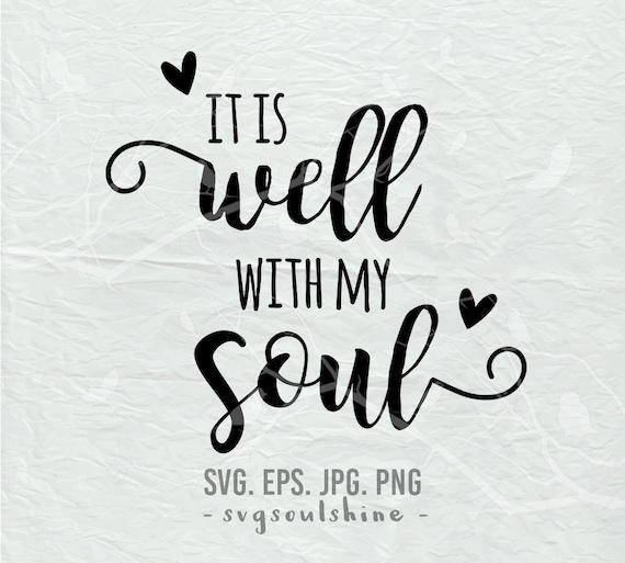 It Is Well With My Soul SVG File Silhouette Cut File Cricut
