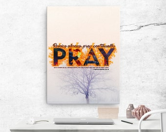 1 Thessalonians 5: 16 - 18 Canvas; Scripture Art Gifts