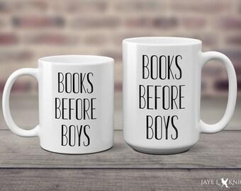 Books Before Boys Coffee Mug - Reader Gift - Book Lover - Writer Gift - Author Gift