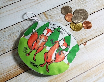 Coin Purse Fox 4x4 Round Foxes Fun Humor Wallet for Coins Earbuds Gift Cards Makeup