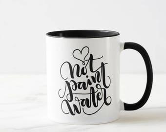 Tasse Mug - pas peinture à l'eau - pour l'artiste, calligraphie, lettrage artiste, peintres, artisans
