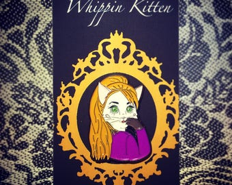 The Whippin Kitten Pin