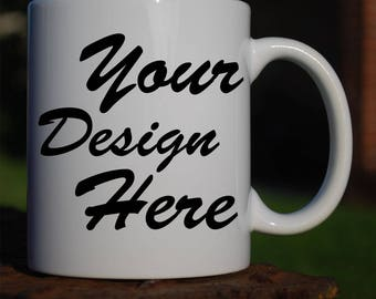 Custom Mugs...FREE SHIPPING to US! Choose one of our designs or design your own.
