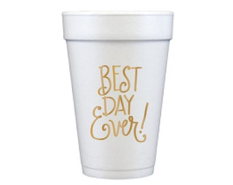 Foam Cups | Best Day Ever! (gold)