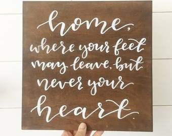 Home, where your feet may leave but never your heart