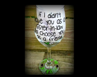 Personalized sister-in-law gift, sister in law wine glass, sister-in-law bridesmaid gift, custom Sibling-in-law gift, choose your own colors