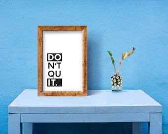 Don't quit Do it poster