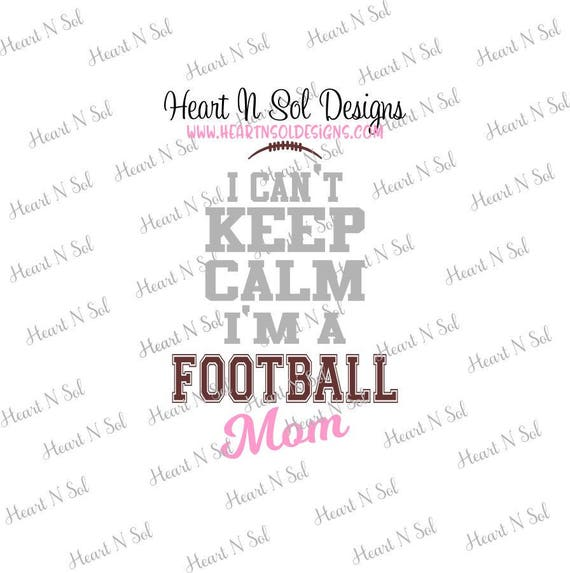 Keep calm football mom Can't keep calm Football mom