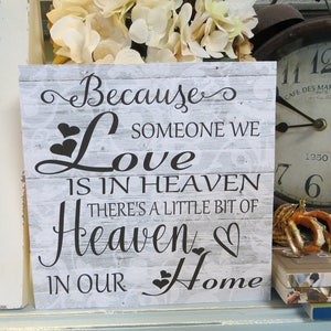 """Wood Sign, """"Because someone we love is in Heaven, There's a little bit of Heaven in our home"""", Remembrance Gift"""