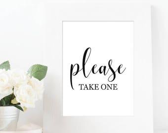 Wedding Please Take One - Please Take One, Wedding Decor, Wedding Reception Sign, Wedding Favors Sign, Typography Print, Wedding Prints