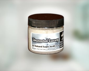 Unscented Luxury All Natural and Handmade Sugar Scrubs 2 oz