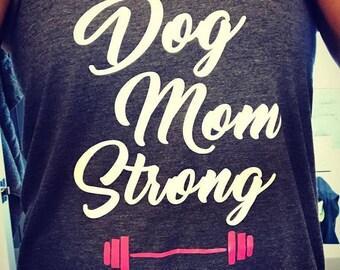 Dog Mom Strong Tank Top - Motivational workout Tank top - Ladies Workout tank top - Workout tanks for women