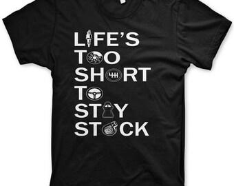 Life's too short to stay stock shirt car tshirt jdm apparel car mechanic tshirt jdm gear funny gift for car enthusiast