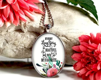 Every Love Story Is Beautiful But Ours Is My Favorite-Large Oval- Glass Bubble Pendant Necklace
