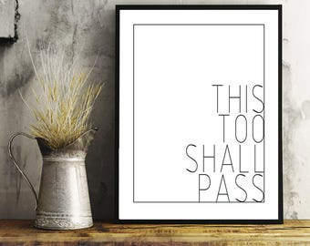 This Too Shall Pass Print, This Too Shall Pass Quote, Quote, Typography, Black and White, Wall Art, Home Art, Home Decor