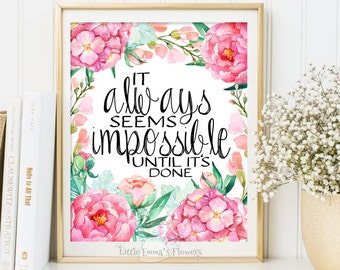 Typographic Print It always seems impossible until its done Wall art Decor positive are print printable nursery decor quote art print ID3-17