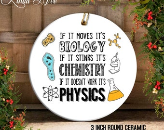 Biology Chemistry Physics Christmas Ornament, Funny Science Ornament, Biologist Ornament, Chemist Gift, Physicist Ornament, Funny Geek OPH23
