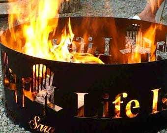 Life Is Good Fire Pit