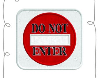 Do Not Enter Applique Machine Embroidery Design Pattern-INSTANT DOWNLOAD