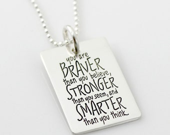 You are BRAVER than you think - Braver, stronger, smarter, sterling silver hand stamped necklace - Inspirational