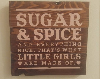 Sugar & Spice And Everything Nice. That's what Little Girls Are Made Of. Nursery Sign. Wood Sign. Girl Nursery Wood Sign