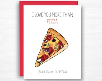 i love you more than pizza - love card - romance card - wife card - husband card - boyfriend card - girlfriend card