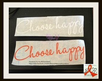 Choose Happy Vinyl Decal for JFR. Jr  Foundation
