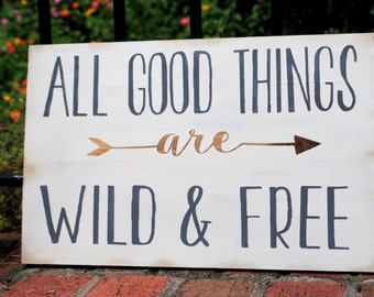 All Good Things are Wild and Free, All Good Things Are Wild and Free, Thoreau Wood Arrow Sign Made to Order Custom Nursery Decor, Playroom
