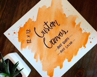 "CUSTOM 12x12"" watercolor calligraphy canvas"