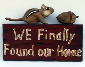 Chipmunk Garden Sign, WI finally Found our Home
