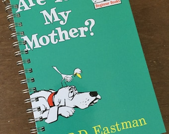Are You My Mother P.D. Eastman Dr. Seuss Beginner Books Recycled Journal Notebook