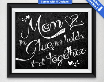 Mom, The Glue That Holds It All Together - Digital Download - Print