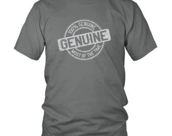 100% Genuine Most of the Time - funny shirt makes a great gift
