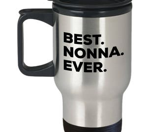 Best Nonna Ever, Gifts From Nonna , Nonna Gifts, Nonna Travel Mug, Stainless Steel, Insulated Tumblers, Anniversary Gift, Birthday Gift