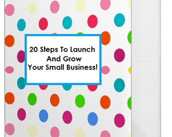 20 Steps To Launch and Grow Your Small Business