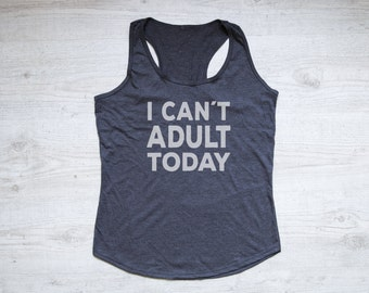 I can't adult today tank top tee women's tank top racerback tank ice cream shirt funny adult tee can't adult shirt heather dark gray