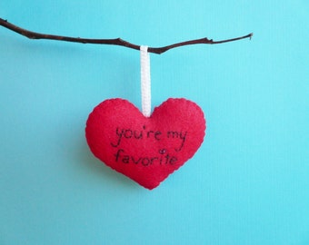 Valentine's Day felt heart ornament or Christmas gift handmade Heart decoration You're my favorite