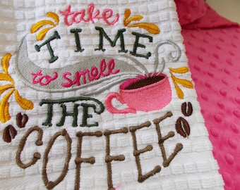 Kitchen Towel with embroidery Take the time to smell the coffee