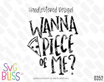 Pizza SVG DXF, Wanna Piece of Me, Pizza Slice, Funny, Food, Cute, Handlettered Cut File, Original, Cricut & Silhouette Compatible Design